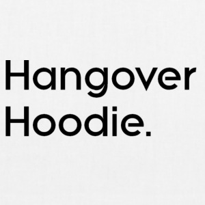 hangover hoodie slogan - EarthPositive Tote Bag