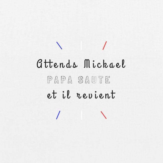 Attends Mickael