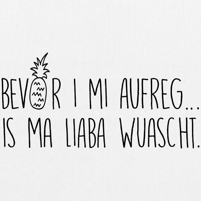 Vorschau: Bevor i mi aufreg is ma liaba wuascht - Bio-Stoffbeutel