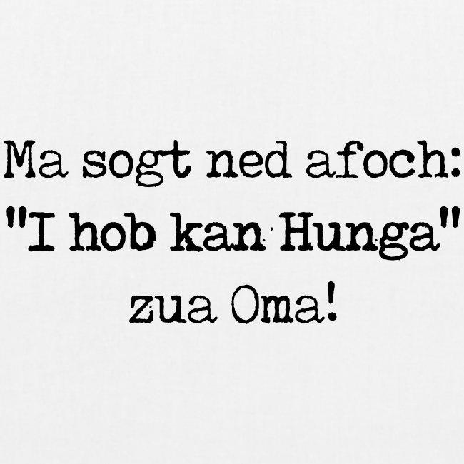 """Vorschau: Ma sogt ned afoch """"I hob kan Hunga"""" zua Oma - Bio-Stoffbeutel"""