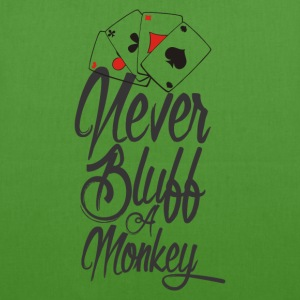 Never bluff a monkey Poker Shirt - EarthPositive Tote Bag