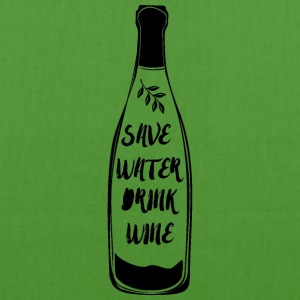 Wine: Save Water, Drink Wine! - EarthPositive Tote Bag