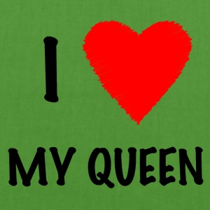 I Love My Queen - EarthPositive Tote Bag