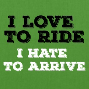 Biker / motorcycle: I love to ride. I hate to arrive - EarthPositive Tote Bag