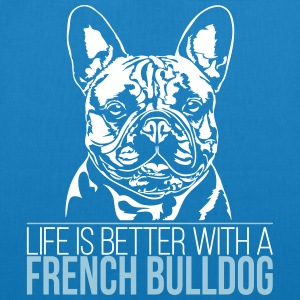 LIFE IS BETTER WITH A FRENCH BULLDOG - EarthPositive Tote Bag