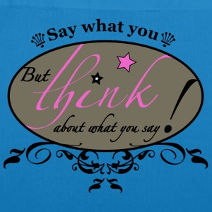 Say what you think! - EarthPositive Tote Bag