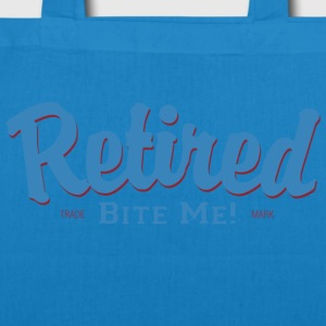 Retired Bite Me - EarthPositive Tote Bag