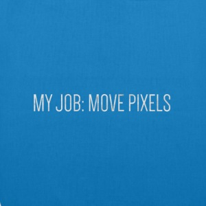 MY JOB: MOVE PIXELS - Bio-Stoffbeutel