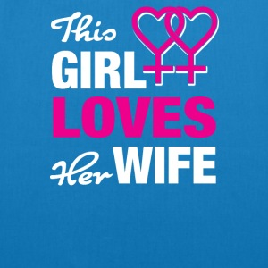This girl loves her wife - EarthPositive Tote Bag