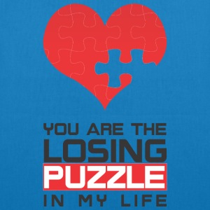 You are the Losing PUZZLE in my LIFE - Bio-Stoffbeutel