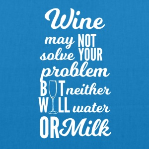 Wine: Wine may not solve your problems ... - EarthPositive Tote Bag