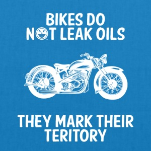 Biker / motorcycle: Bikes Do not leak oils. They - EarthPositive Tote Bag