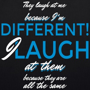 I laugh at them because they are all the same - Bio-Stoffbeutel