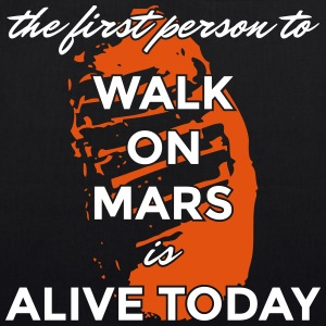 the first person to walk on Mars is alive today - EarthPositive Tote Bag