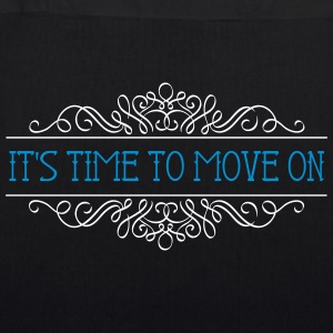 IT'S TIME TO MOVE ON - EarthPositive Tote Bag