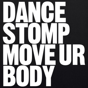 Dance Stomp Move Ur Body - Bio stoffen tas