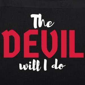 The devil will I do - EarthPositive Tote Bag