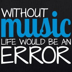 Without music life would be an error! - Bio-Stoffbeutel