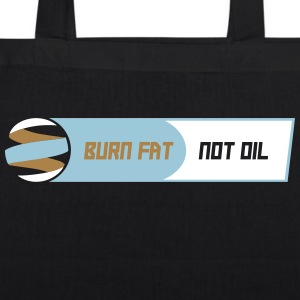 BURN FAT NOT OIL - EarthPositive Tote Bag