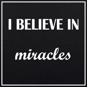 I believe in miracles - Bio-Stoffbeutel