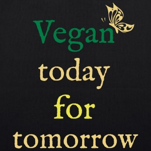 Vegan today for tomorrow - EarthPositive Tote Bag