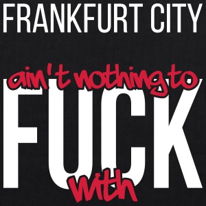 Frankfurt City is not nothing to fuck with - EarthPositive Tote Bag