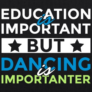 Education is important but dancing is importanter - EarthPositive Tote Bag