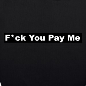 f * ck You Pay Me - Bio stoffen tas