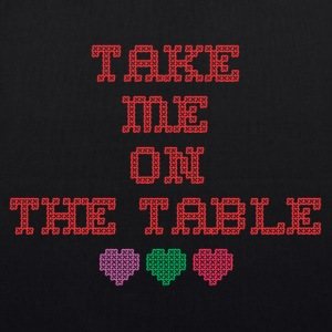 take me on the table - EarthPositive Tote Bag
