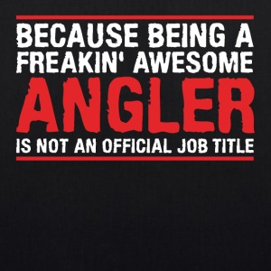 ANGLER is not an official job title - Bio-Stoffbeutel