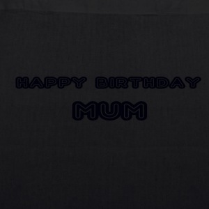 happy birthday mum - EarthPositive Tote Bag