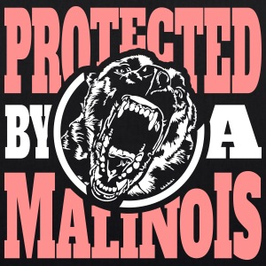 Protected by a MALINOIS - Belgian Malinois - EarthPositive Tote Bag
