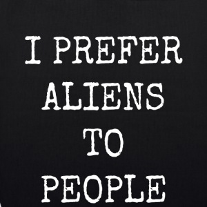 I PREFER ALIENS TO PEOPLE - EarthPositive Tote Bag