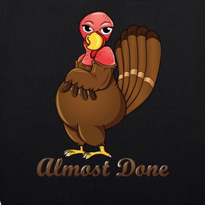 Almost done Turkey - Thanksgiving T-shirt - EarthPositive Tote Bag