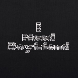 i need a boyfriend - EarthPositive Tote Bag