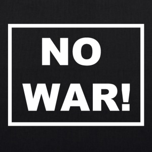 NO WAR! Set a stand against war. - EarthPositive Tote Bag