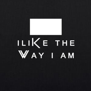 I Like The Way I Am - EarthPositive Tote Bag