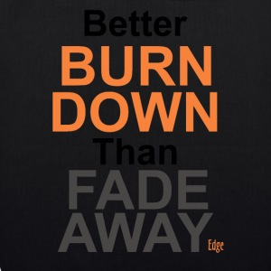 Better_Burn_Down - Øko-stoftaske