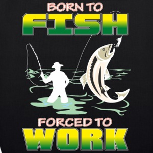 BORN_TO_FISH_FORCED_TO_WORK_PNG - Sac en tissu biologique