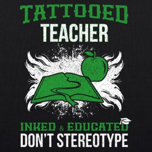Tattooed teacher - EarthPositive Tote Bag