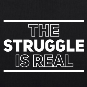 The struggle is real - EarthPositive Tote Bag