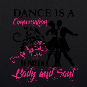 Dance is a conversation between Body and Soul - EarthPositive Tote Bag