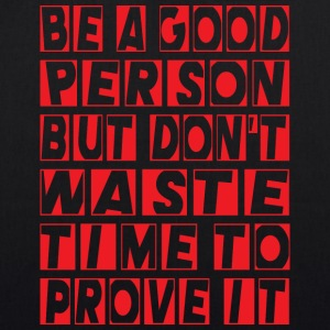 Be a good person - EarthPositive Tote Bag