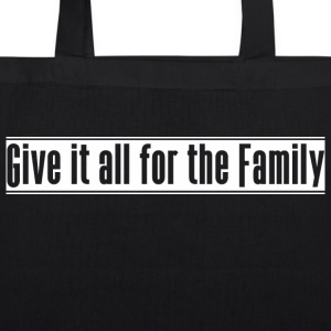 Give_it_all_for_the_Family - Bolsa de tela ecológica