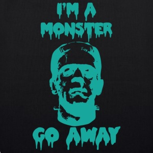 I'm a MONSTER...GO AWAY - Borsa ecologica in tessuto