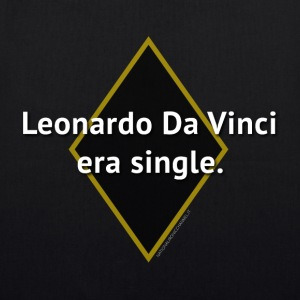 Leonardo Da Vinci era single - Borsa ecologica in tessuto