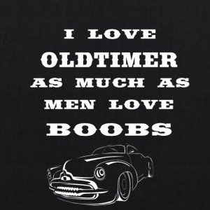 i love oldtimer as much as men love boobs - EarthPositive Tote Bag