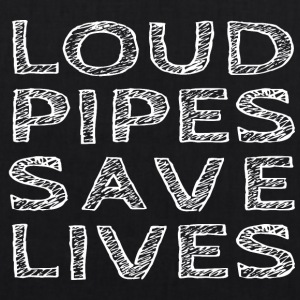 Loud Pipes Save Lives - Bio-Stoffbeutel