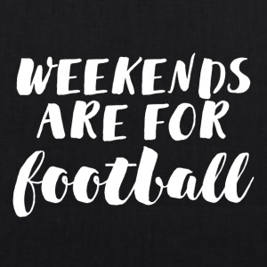 Football: Weekends are for football - EarthPositive Tote Bag