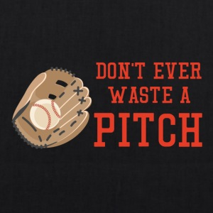 Baseball: Don't ever waste a pitch. - EarthPositive Tote Bag